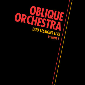 20101214-Oblique Orchestra - Duo Sessions Live - Volume 1 (deluxe download).jpg