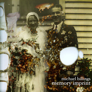 michael billings: memory imprint