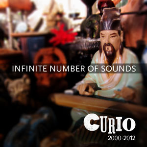 Infinite Number of Sounds - Curio: 2000-2012